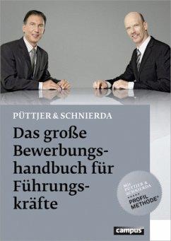 Das große Bewerbungshandbuch für Führungskräfte (Mängelexemplar) - Püttjer, Christian; Schnierda, Uwe