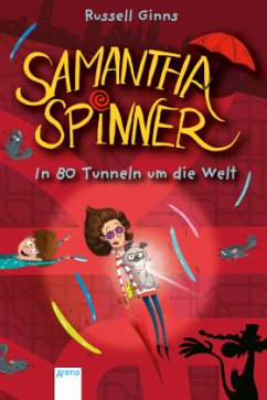 In 80 Tunneln um die Welt / Samantha Spinner Bd.2 (Mängelexemplar) - Ginns, Russell