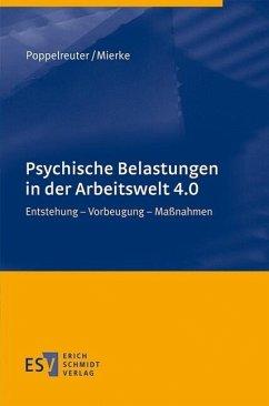 Psychische Belastungen in der Arbeitswelt 4.0 (eBook, PDF) - Mierke, Katja; Poppelreuter, Stefan