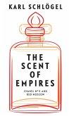 The Scent of Empires (eBook, ePUB)