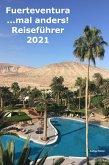 Fuerteventura ...mal anders! Reiseführer 2021 (eBook, ePUB)