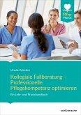 Kollegiale Fallberatung - Professionelle Pflegekompetenz optimieren (eBook, ePUB)