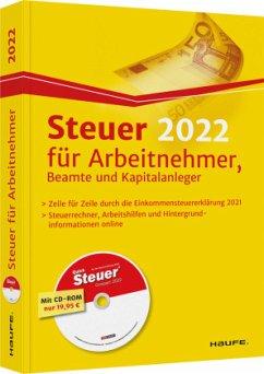 Steuer 2022 für Arbeitnehmer, Beamte und Kapitalanleger - inkl. CD-ROM - Haderer, Dieter;Happe, Rüdiger;Dittmann, Willi