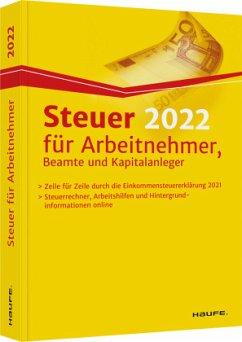 Steuer 2022 für Arbeitnehmer, Beamte und Kapitalanleger - Dittmann, Willi;Happe, Rüdiger;Haderer, Dieter