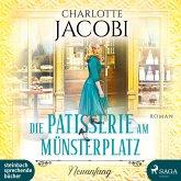 Die Patisserie am Münsterplatz - Neuanfang / Die Kuchenkönigin von Straßburg Bd.3 (2 Audio-CDs)