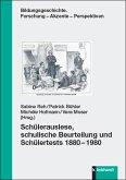 Schülerauslese, schulische Beurteilung und Schülertests 1880-1980