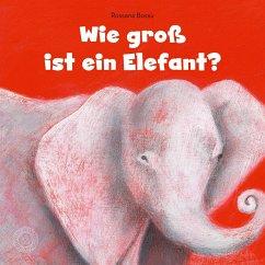Wie groß ist ein Elefant? - Bossú, Rossana