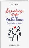 Beziehung, Liebe und ihre Mechanismen