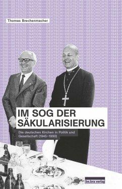 Im Sog der Säkularisierung - Brechenmacher, Thomas