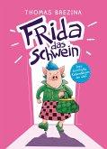 Frida das Schwein