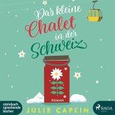 Das kleine Chalet in der Schweiz / Romantic Escapes Bd.6 (2 Audio-CDs)