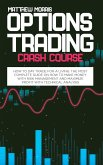 Options Trading Crash Course: How to day trade for a living. The most complete guide on how to make money with risk management and maximize profit w