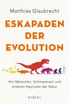 Eskapaden der Evolution (eBook, PDF) - Glaubrecht, Matthias