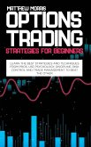 Options Trading Strategies for Beginners: Learn the best strategies and techniques from pros. Use psychology, discipline, risk control and trade manag