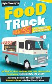 Food Truck Business: The Practical Beginners Guide on How to Star and Run Your Own Successful Food Truck Business in 2021, Avoiding Common