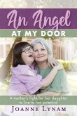 An Angel at My Door: A mother's fight for her daughter to live to her potential