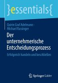 Der unternehmerische Entscheidungsprozess (eBook, PDF)