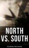 North vs. South: 40+ Civil War Novels, Stories & History Books (eBook, ePUB)