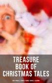 Treasure Book of Christmas Tales: 500+ Novels, Stories, Poems, Carols & Legends (eBook, ePUB)