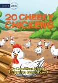 20 Cheeky Chickens