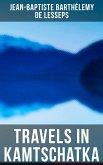 Travels in Kamtschatka (eBook, ePUB)
