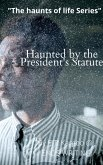 Haunted by the President's Statue (HNT-01, #1) (eBook, ePUB)