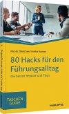 80 Hacks für den Führungsalltag
