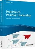 Praxisbuch Positive Leadership