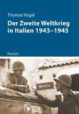 Der Zweite Weltkrieg in Italien 1943-1945