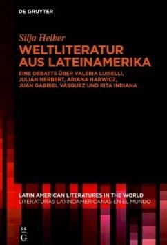 Weltliteratur aus Lateinamerika - Helber, Silja