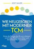 Wie neugeboren mit moderner TCM