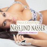 Nass und nasser   Erotische Geschichte Audio CD, Audio-CD
