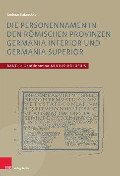 Die Personennamen in den römischen Provinzen Germania inferior und Germania superior (eBook, PDF) - Kakoschke, Andreas