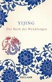 Yijing. Das Buch der Wandlungen in ursprünglicher Form