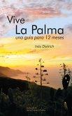 Vive La Palma. La Isla de La Palma - una guía para 12 meses