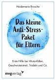 Das kleine Anti-Stress-Paket für Eltern