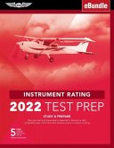 Instrument Rating Test Prep 2022: Study & Prepare: Pass Your Test and Know What Is Essential to Become a Safe, Competent Pilot from the Most Trusted S