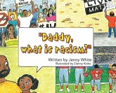 Daddy, What is Racism?