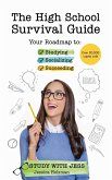 The High School Survival Guide: Your Roadmap to Studying, Socializing & Succeeding (Graduation Gift, Gift for Teenage Girl)