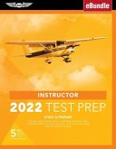 Instructor Test Prep 2022: Study & Prepare: Pass Your Test and Know What Is Essential to Become a Safe, Competent Pilot from the Most Trusted Sou
