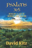 Psalms 365: Develop a Life of Worship and Prayer--Volume II