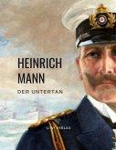 Heinrich Mann: Der Untertan. Vollständige Neuausgabe