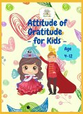 Attitude of Gratitude for Kids: Amazing Gratitude Activity Book for Kids, Gratitude Pages for Girls & Boys, Age 5 -10, Age 6-10, Eastern Gift Book