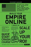 Build Your Empire Online [7 in 1]: Changing the Way You think about Money, Get Leadership, Problem-Solving e Money Magnet Skills to Ful^il Your Person