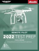 Remote Pilot Test Prep 2022: Study & Prepare: Pass Your Part 107 Test and Know What Is Essential to Safely Operate an Unmanned Aircraft from the Mo