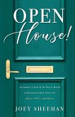 Open House!: An Insider's Tour of the Secret World of Residential Real Estate for Agents, Sellers, and Buyers