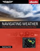 Navigating Weather: A Pilot's Guide to Airborne and Datalink Weather Radar (Ebundle)