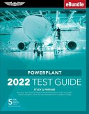Powerplant Test Guide 2022: Pass Your Test and Know What Is Essential to Become a Safe, Competent Amt from the Most Trusted Source in Aviation Tra