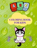 ABC Coloring Book For Kids: Amazing Coloring & Activity Book for Kids, ABC Coloring Pages for Boys & Girls Age 3-7, My First Learn to Write, Workb
