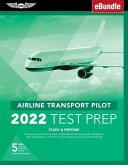 Airline Transport Pilot Test Prep 2022: Study & Prepare: Pass Your Test and Know What Is Essential to Become a Safe, Competent Pilot from the Most Tru